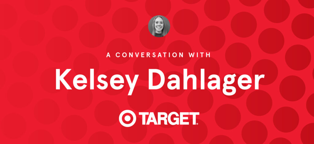 A Conversation with Kelsey Dahlager, Target