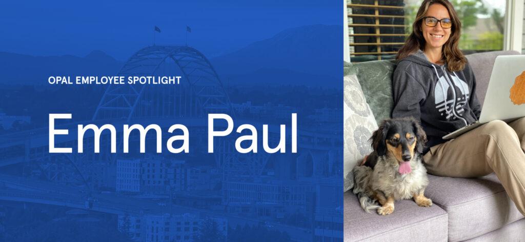 Opal Employee Spotlight: Emma Paul